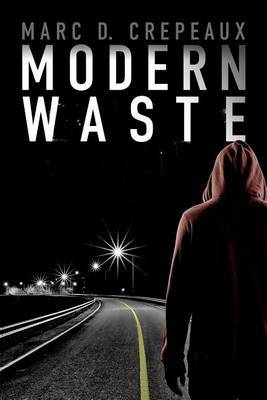Modern Waste by Marc D Crepeaux