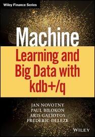 Machine Learning and Big Data with KDB+/Q by Paul A. Bilokon image