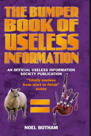 The Bumper Book of Useless Information by Noel Botham image