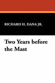 Two Years Before the Mast by Richard H. Dana Jr image