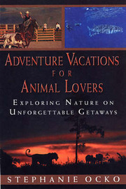 Adventure Vacations For Animal Lovers by Stephanie Ocko image