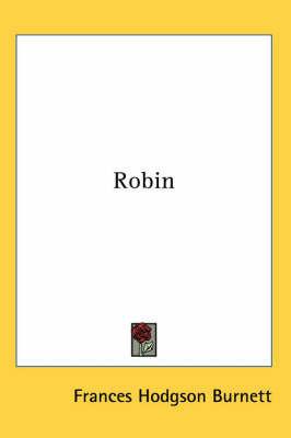 Robin by Frances Hodgson Burnett