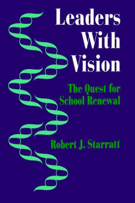 Leaders With Vision by Robert J. (Jerry) Starratt