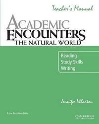 Academic Encounters: The Natural World Teacher's Manual by Jennifer Wharton