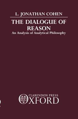 The Dialogue of Reason by L.Jonathan Cohen