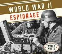World War II Espionage by Marcia Amidon L'Usted