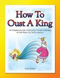 How to Oust a King by Scott Killian
