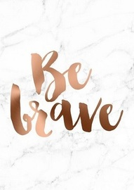 Rayell A4 Poster - Be Brave (Copper)