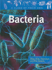 Bacteria - A Class of their Own by Judy Wearing image