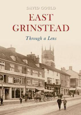 East Grinstead Through a Lens by David Gould