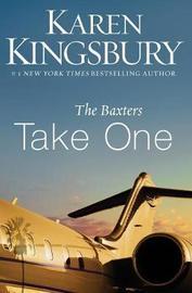 The Baxters Take One by Karen Kingsbury