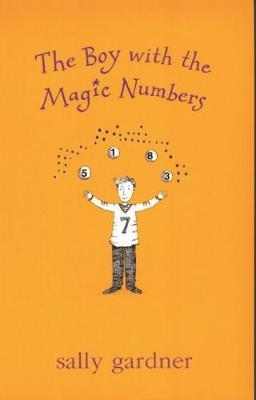 Magical Children: The Boy with the Magic Numbers by Sally Gardner image