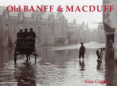 Old Banff and Macduff by Alan Cooper