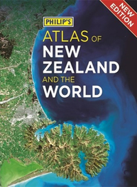 Philip's Atlas of New Zealand and the World by Philip'S
