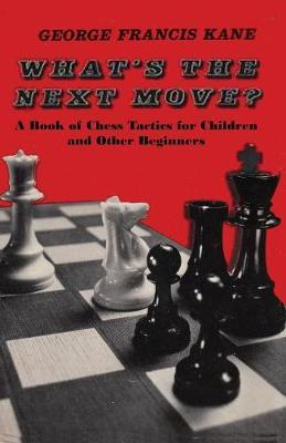 What's the Next Move? by George Francis Kane image