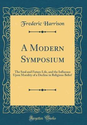A Modern Symposium by Frederic Harrison image