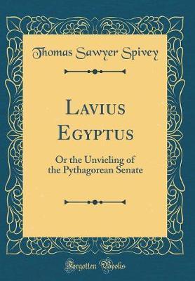 Lavius Egyptus by Thomas Sawyer Spivey