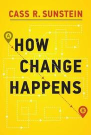 How Change Happens by Cass R Sunstein