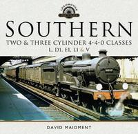 Southern, Two and Three Cylinder 4-4-0 Classes (L, D1, E1, L1 and V) by David Maidment