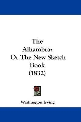 The Alhambra: Or the New Sketch Book (1832) by Washington Irving image
