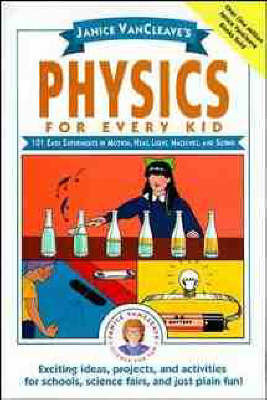 Physics for Every Kid by Janice Vancleave image