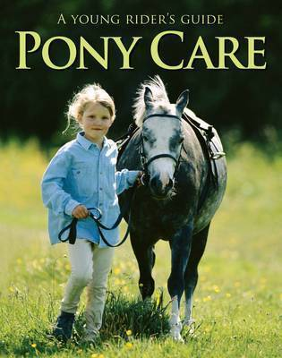 Pony Care: A Young Rider's Guide by Carolyn Henderson image