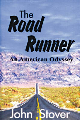 The Road Runner by John H. Stover
