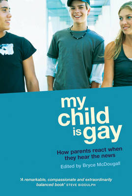 My Child is Gay by Bryce McDougall