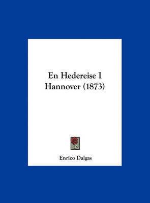 En Hedereise I Hannover (1873) by Enrico Dalgas