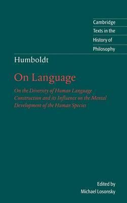 Humboldt: On Language by Wilhelm Von Humboldt