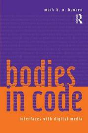 Bodies in Code by Mark B.N. Hansen image