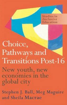 Choice, Pathways and Transitions Post-16 by Stephen J Ball image