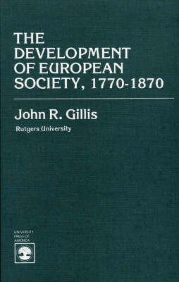 The Development of European Society, 1770-1870 by John R Gillis