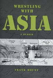 Wrestling with Asia by Frank Mount