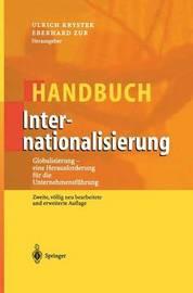 Handbuch Internationalisierung: Globalisierung - Eine Herausforderung Fur Die Unternehmensfuhrung