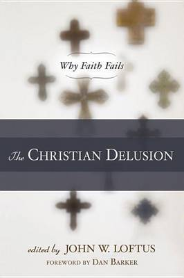 The Christian Delusion by John W. Loftus image