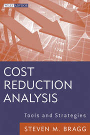 Cost Reduction Analysis by Steven M. Bragg