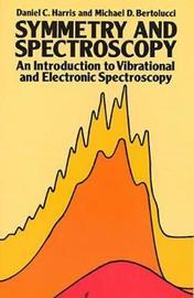 Symmetry and Spectroscopy by Daniel C Harris