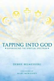 Tapping Into God by Debbie Belmessieri