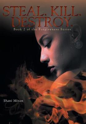 Steal. Kill. Destroy. by Shani Mixon image
