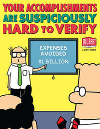 Your Accomplishments Are Suspiciously Hard to Verify by Scott Adams