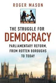 The Struggle for Democracy by Roger Mason