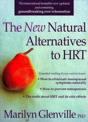 New Natural Alternatives to HRT by Marilyn Glenville