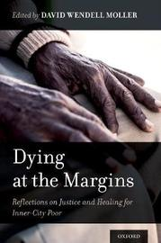 Dying at the Margins by David Wendell Moller