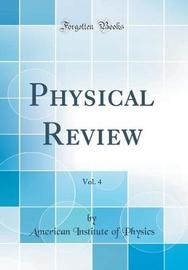 Physical Review, Vol. 4 (Classic Reprint) by American Institute of Physics image