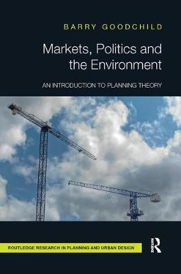 Markets, Politics and the Environment by Barry Goodchild