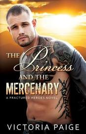 The Princess And The Mercenary by Victoria Paige