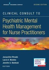 Clinical Consult to Psychiatric Mental Health Management for Nurse Practitioners by Jacqueline Rhoads