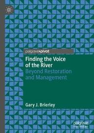 Finding the Voice of the River by Gary J. Brierley