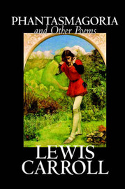 Phantasmagoria and Other Poems by Lewis Carroll image